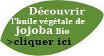 Découvrez l'huile végétale de jojoba biologique
